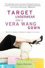 Target Underwear and a Vera Wang Gown: Notes from a Single Girl's Closet, Halper