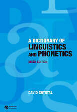A Dictionary of Linguistics and Phonetics (The Language Library), Crystal, David