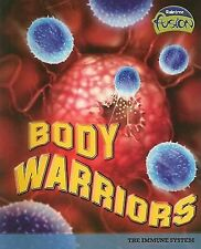 Body Warriors: The Immune System (Raintree Fusion: Life Science)-ExLibrary