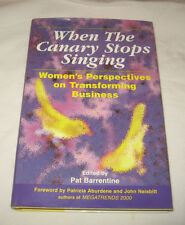 When the Canary Stops Singing Women's Perspectives on Transforming Business
