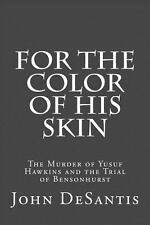 For the Color of His Skin : The Murder of Yusuf Hawkins and the Trial of...