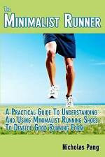 The Minimalist Runner: Transitioning From Traditional Running Shoes To Minimalis
