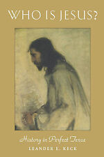 Who is Jesus?: History in Perfect Tense by Leander E. Keck (Paperback, 2001)