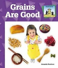 Grains Are Good (What Should I Eat?)