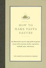 How to Make Pasta Sauces Magazine, Editors of Cook's Illustrated, Bishop, Jack