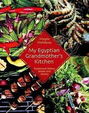 My Egyptian Grandmother's Kitchen: Traditional Dishes Sweet and Savory by...