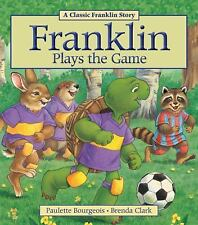 Franklin: Franklin Plays the Game by Paulette Bourgeois (2013, Paperback)