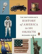 The Smithsonian's History of America in 101 Objects by Kurin, Richard. 014312815