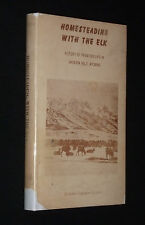 Homesteading With The Elk - Jackson Hole, Wyoming - 1st ed. w/ D/J