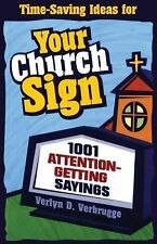 Your Church Sign : 1001 Attention-Getting Sayings by Verlyn D. Verbrugge (199...