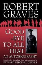 Goodbye to All That : An Autobiography by Robert Graves (1995, Paperback)