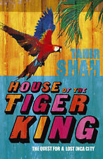 House of the Tiger King: The Quest for a Lost City, 0719566126, New Book