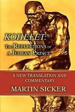 Kohelet : A New Translation and Commentary by Martin Sicker (2006, Paperback)