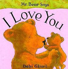 Mr. Bear Says I Love You (Mr. Bear Says Board Books) by Gliori, Debi