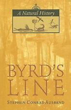 Byrd's Line: A Natural History by Ausband, Stephen C.