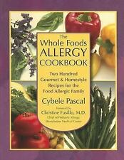 The Whole Foods Allergy Cookbook: Two Hundred Gourmet & Homestyle Recipes for th