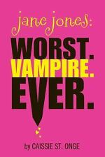Jane Jones: Worst. Vampire. Ever.-ExLibrary
