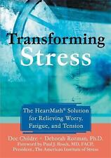 Transforming Stress: The Heartmath Solution For Relieving Worry, Fatigue, And Te