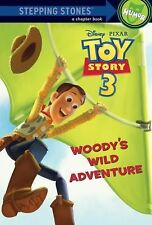 Woody's Wild Adventure (Disney/Pixar Toy Story 3) (A Stepping Stone Book(TM)), R