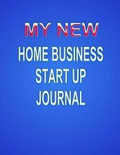 Home Based Business: My New Home Business Start up Journal by Kaye Dennan...