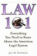 Law 101 : Everything You Need to Know about the American Legal System by Jay...