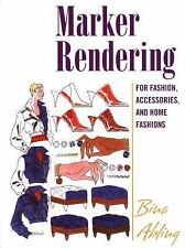 Marker Rendering: For Fashion, Accessories, And Home Fashions, Bina Abling, Acce