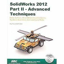 SolidWorks 2012 Part II: Advanced Techniques, Paul Tran, Good Book