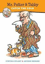 Mr. Putter and Tabby Catch the Cold 11 by Arthur Howard and Cynthia Rylant...