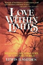 Love Within Limits : A Realist's View of I Corinthians 13 by Lewis B. Smedes(PB)