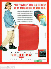 PUBLICITE ADVERTISING 026  1999  Roncato valises rigide Sphera