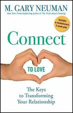 Connect to Love: The Keys to Transforming Your Relationship-ExLibrary