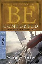 The BE Series Commentary: Be Comforted (Isaiah) : Feeling Secure in the Arms of