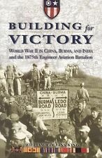 Building for Victory: World War II in China, Burma, and India and the 1875th Eng