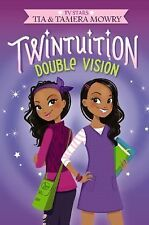 Twintuition Ser.: Twintuition - Double Vision 1 by Tia Mowry and Tamera Mowry...