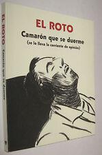 EL ROTO - CAMARON QUE SE DUERME ( SE LO LLEVA LA CORRIENTE DE OPINION )