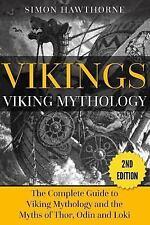 Vikings : Viking Mythology - Thor, Odin, Loki and More Norse Myths Complete...