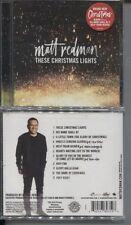 MATT REDMAN - THESE CHRISTMAS LIGHTS (CD 2016) NEW TOMLIN BEDINGFIELD COBBS