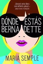 Donde estas, Bernadette (Spanish Edition), Semple, Maria, Very Good Books