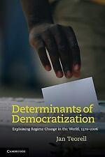Determinants of Democratization : Explaining Regime Change in the World,...