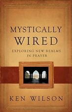 Ken Wilson - Mystically Wired (2010) - Used - Trade Cloth (Hardcover)