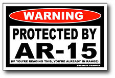 Protected By AR-15 Warning Sticker Team Hard Decal 2A CCW Ammo Tool Box Rifle