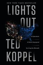 Lights Out: A Cyberattack, A Nation Unprepared, Surviving the Aftermath Koppel,