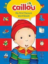 My First Dictionary: Caillou, My First French Word Book : Learn a New...