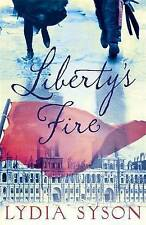 Liberty's Fire, Lydia Syson, New Book