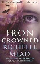 MEAD,RICHELLE-IRON CROWNED (B FORMAT) BOOK NEU