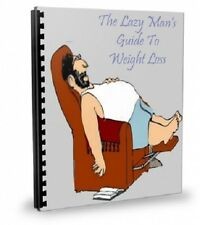 """ Lazy Man's Guide To Weight Loss "" Easy Weight Loss For Everyone - E book - PDF"