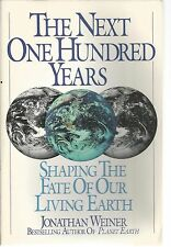 THE NEXT ONE HUNDRED YEARS SHAPING THE FATE OF OUR LIVING EARTH