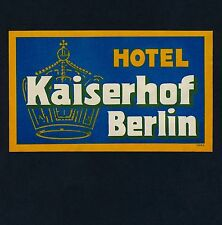 "Hotel Kaiserhof BERLIN Germany * Old Luggage Label Kofferaufkleber ""L"""