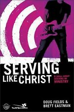 Serving Like Jesus, Participant's Guide: 6 Small Group Sessions on Ministry (Exp