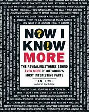 Now I Know More : The Revealing Stories Behind Even More of the World's Most...